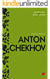 Selected Stories by Anton Chekhov (Masterpieces of World Fiction)