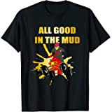 All Good In The Mud Offroad Quadbike ATV Motorsport T-Shirt