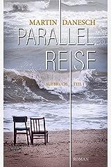 Parallelreise: 1 - Aufbruch Kindle Ausgabe