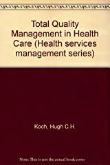 Total Quality Management in Health Care (Health services management series) Paperback