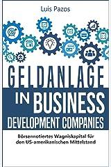 Geldanlage in Business Development Companies: Börsennotiertes Wagniskapital für den US-amerikanischen Mittelstand Kindle Ausgabe