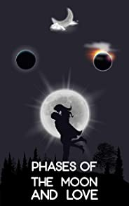 Phases of The Moon and Love