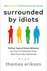 Surrounded by Idiots: The Four Types of Human Behaviour (or, How to Understand Those Who Cannot Be Understood) Paperback