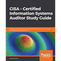 CISA - Certified Information Systems Auditor Study Guide: Aligned with the CISA Review Manual 2019 to help you audit…