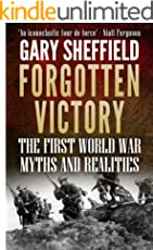 Forgotten Victory: The First World War: Myths and Realities (English Edition)