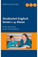 Strukturiert Englisch lernen 1.-4. Klasse: Fit für die Schule in den Sommerferien Kindle Ausgabe