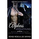 Alphas Versuchung: Eine Milliardär-Werwolf-Romanze