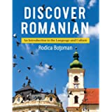 DISCOVER ROMANIAN: AN INTRODUCTION TO THE LANGUAGE AND CULT (Pacific Islands Monograph Series; 12)