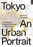 Tokyo: Looking at a Megacity Through Its Differences