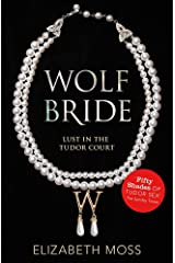 Wolf Bride (Lust in the Tudor court - Book One) (Lust in the Tudor Court 1) Paperback