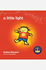 A Little Light: Connecting Children with Their Inner Light So They Can Shine (Conscious Stories) Hardcover
