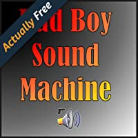 Bad Boy Sound Machine