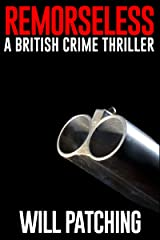 Remorseless: A British Crime Thriller (Doc Powers & D.I. Carver Investigate Book 1) Kindle Edition