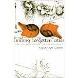 Finding Forgotten Cities – How the Indus Civilization was Discovered