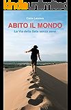 Abito il mondo: la Via della Seta senza aerei (Italian Edition)