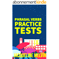 PHRASAL VERBS : PRACTICE TESTS (English Edition)