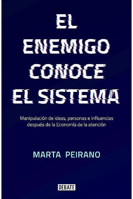 El enemigo conoce el sistema: Manipulación de ideas, personas e ...