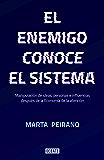 El enemigo conoce el sistema: Manipulación de ideas, personas e influencias después de la economía de la atención (Spanish Edition)