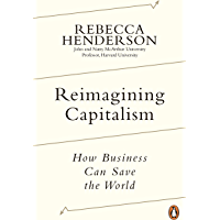 Reimagining Capitalism: Shortlisted for the FT & McKinsey Business Book of the Year Award 2020 (English Edition)