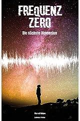 Frequenz Zero: Die nächste Dimension Kindle Ausgabe
