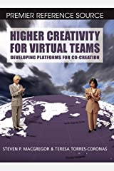 Higher Creativity for Virtual Teams: Developing Platforms for Co-creation (Premier Reference) Hardcover