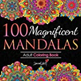 100 Magnificent Mandalas: An Adult Coloring Book with more than 100 Beautiful and Relaxing Mandalas for Stress Relief…