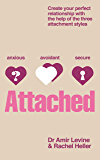 Attached: Identify your attachment style and find your perfect match (English Edition)