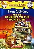 Thea Stilton and The Journey to The Lions Den: A Geronimo Stilton Adventure: 17 (Thea Stilton - 17)
