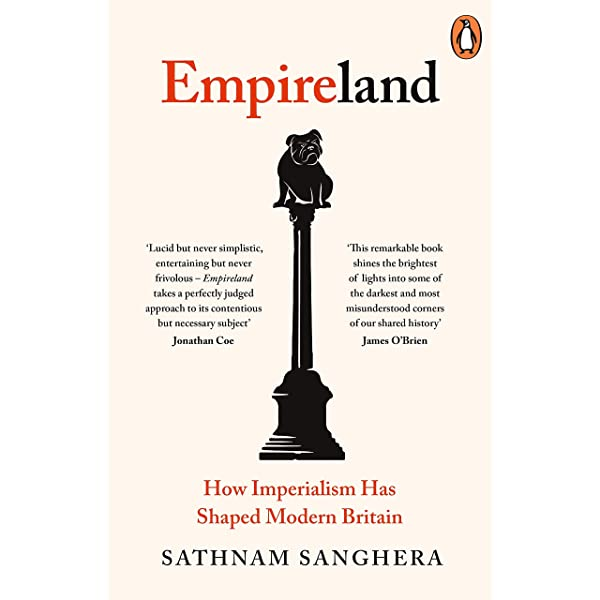 Empireland How Imperialism Has Shaped Modern Britain English Edition Ebook Sanghera Sathnam Amazon De Kindle Shop