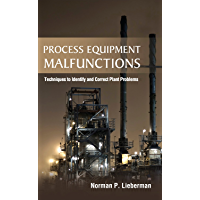 Process Equipment Malfunctions: Techniques to Identify and Correct Plant Problems (English Edition)