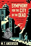 Symphony for the City of the Dead: Dmitri Shostakovich and the Siege of Leningrad