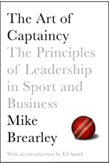The Art of Captaincy: What Sport Teaches Us About Leadership Paperback
