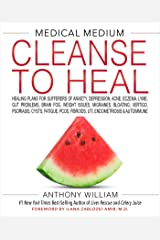 Medical Medium Cleanse to Heal: Healing Plans for Sufferers of Anxiety, Depression, Acne, Eczema, Lyme, Gut Problems, Brain Fog, Weight Issues, ... Fibroids, UTI, Endometriosis & Autoimmune Hardcover