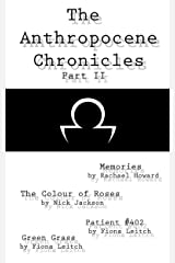 The Anthropocene Chronicles - Part II Kindle Edition