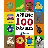 Aprenc 100 paraules (Castellano - A Partir De 0 Años - Proyecto De 0 A 3 Años - Libros Lógicos)