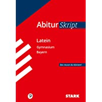 STARK AbiturSkript - Latein - Bayern (STARK-Verlag - Skripte)