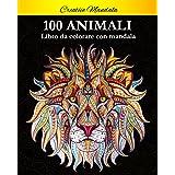 100 Animali da colorare con mandala: Libro da colorare per adulti di 100 pagine con fantastici animali. Libro antistress da c