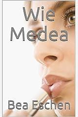 Wie Medea Kindle Ausgabe