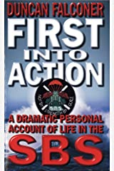 First Into Action: A Dramatic Personal Account of Life Inside the SBS Paperback
