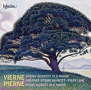 Pierne: Piano Quintet / Vierne: String Quartet
