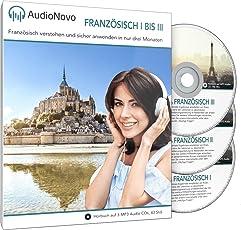 AudioNovo Französisch I – III: In nur 3 Monaten schnell und einfach Französisch lernen – Audio-Sprachkurs Französisch für Anfänger und Fortgeschrittene (Französisch Sprachkurs, Hörbuch 44 Std. MP3-Audio)