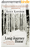 Long Journey Home: A Young Girl's Memoir of Surviving the Holocaust (English Edition)