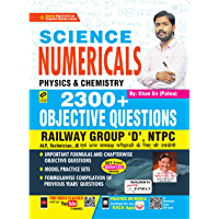 Kiran Science Numericals Physics and Chemistry 2300+ Objective Questions Railway Group D, NTPC, ALP, JE (3146) (Hindi…