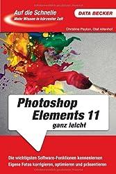 Auf die Schnelle: Photoshop Elements 11 ganz leicht