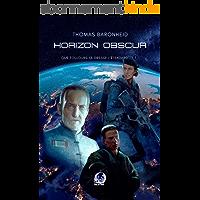 Horizon Obscur - Trois soldats. Un seul destin : disparaître (Que toujours se dresse l'étendard - T1)