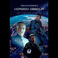 Horizon Obscur - Que toujours se dresse l'étendard - T1