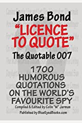James Bond - Licence to Quote: The Quotable 007 Paperback