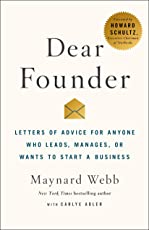 Dear Founder: Letters of Advice for Anyone Who Leads, Manages, or Wants to Start a Business (International Edition)