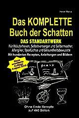 Das KOMPLETTE Buch der Schatten - DAS STANDARTWERK: Für alle Kräuterhexen, Selbstversorger, Selbermacher, Allergiker, Sparfüchse und Gesundheitsbewusste! Taschenbuch
