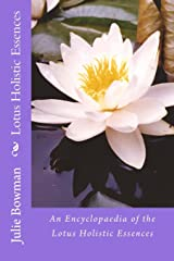 Lotus Holistic Essences: An Encyclopaedia of the Lotus Holistic Essences Paperback
